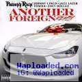 Philthy Rich - Another Foreign (Remix) Ft. Johnny Cinco, Jazz Lazer,Yowda & Zoey Dollaz